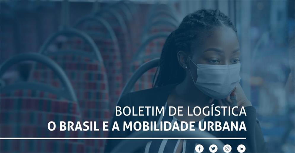 Boletim de Logística - O Brasil e a Mobilidade Urb