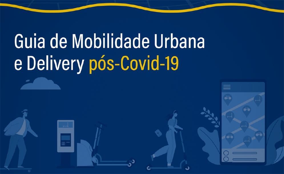Guia de Mobilidade Urbana e Delivery pós-Covid-19
