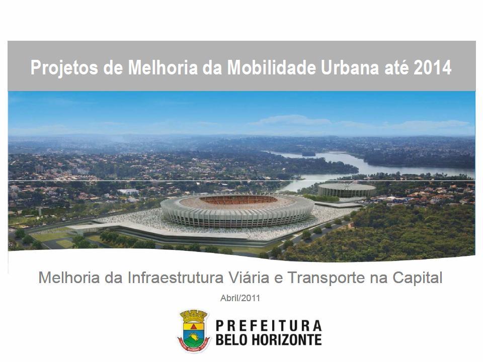 Projetos de Melhoria da Mobilidade Urbana BH