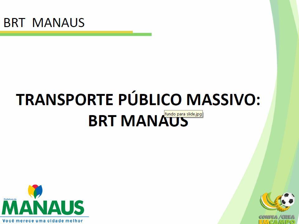 Transporte Público Massivo: BRT em Manaus