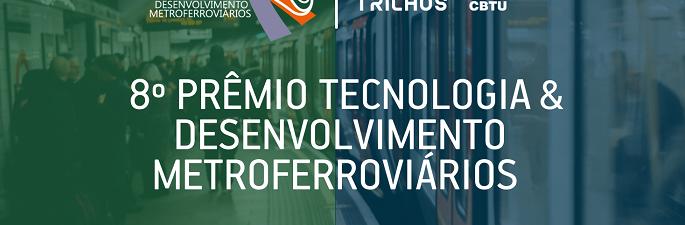 8º Prêmio Tecnologia ANPTrilhos-CBTU (Inscrições de artigos)
