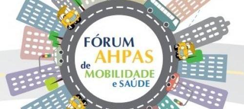 I Fórum AHPAS de Mobilidade e Saúde