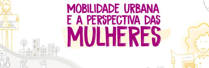 Mobilidade Urbana na Perspectiva das Mulheres